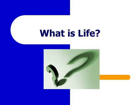 "What is Life?. A ""little"" history…  theory."