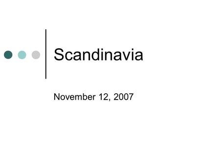 Scandinavia November 12, 2007. Journal # 11 Norse Culture Describe creation stories from other cultures that are similar to the Norse creation myth and.