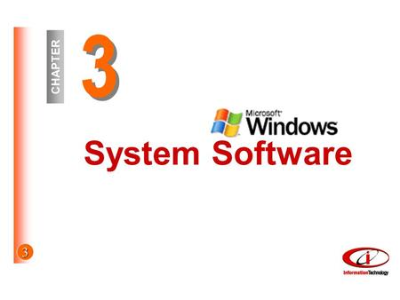 3 3 3 CHAPTER System Software. 3 Objectives By the end of this lecture, you should know how to: –Describe the differences between system software and.