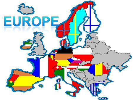 distinct geography strong EUROPEAN culture common history, economics, & politics mostly Caucasians who speak Indo- European languages ex. French, Italian,