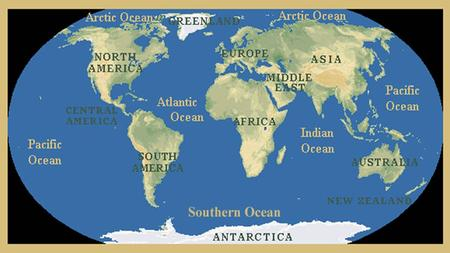 The Continents And Oceans Of The World Ppt Download - The physical world continents and oceans