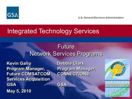 Integrated Technology Services U.S. General Services Administration Future Network Services Programs Future Network Services Programs Kevin Gallo Program.