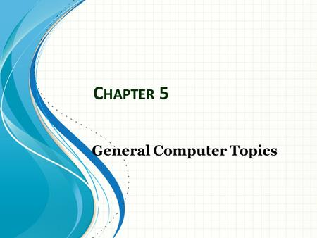 C HAPTER 5 General Computer Topics. 5.1 Computer Crimes Computer crime refers to any crime that involves a computer and a network. Net crime refers to.