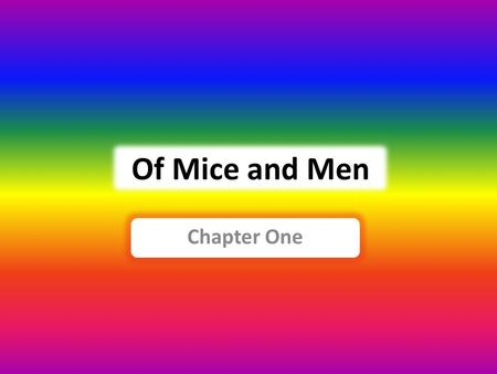 Of Mice and Men Chapter One.