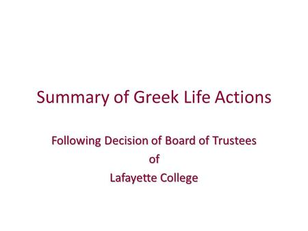 Summary of Greek Life Actions Following Decision of Board of Trustees of Lafayette College.