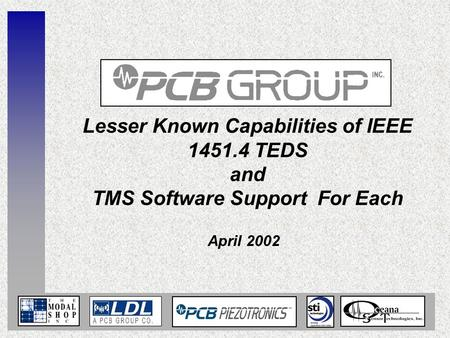 Lesser Known Capabilities of IEEE 1451.4 TEDS and TMS Software Support For Each April 2002.