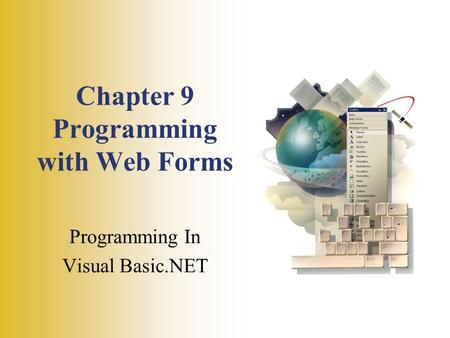 Chapter 9 Programming with Web Forms Programming In Visual Basic.NET.