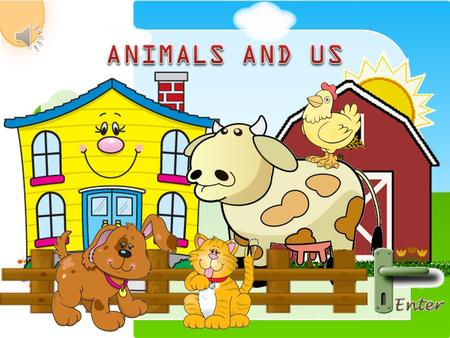 House animals are called pet. Pet is a companion animal that you take care of and that keeps you company. Farm animals used for the production of human.