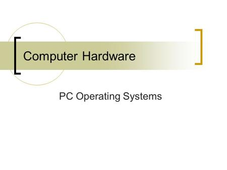 Computer Hardware PC Operating Systems. What is an operating system? An OS is the interface between the user and the computer hardware It provides the.