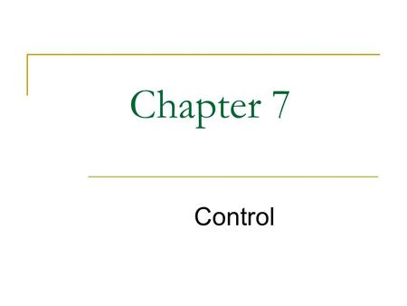 Chapter 7 Control.