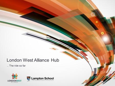 London West Alliance Hub.. The ride so far. Know your landscape!