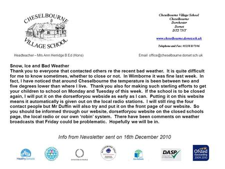 Headteacher – Mrs Ann Herridge B.Ed (Hons) Info from Newsletter sent on 16th December 2010 Snow, Ice and Bad Weather.