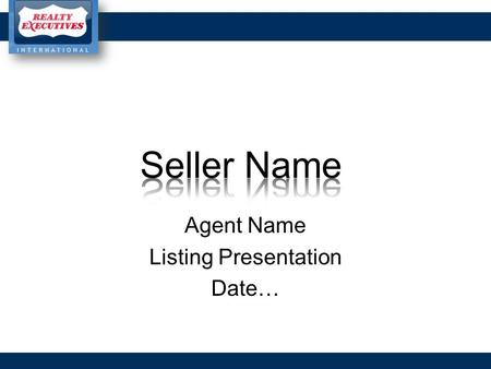 Agent Name Listing Presentation Date…. Experience  Add Credentials/Training  Add Professional Profile Your Name Insert Photo Go to Insert, Picture,