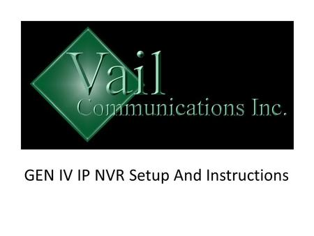 GEN IV IP NVR Setup And Instructions. Playback Recordings 1)Click and select your device 2)Select Camera in next box a) To select more then one camera.