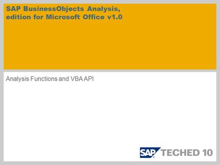 Analysis Functions and VBA API SAP BusinessObjects Analysis, edition for Microsoft Office v1.0.