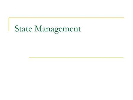 State Management. What is State management Why State management ViewState QueryString Cookies.