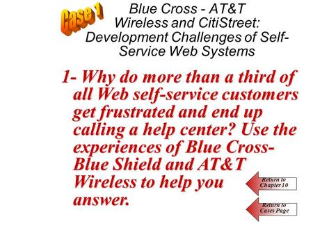 Blue Cross - AT&T Wireless and CitiStreet: Development Challenges of Self- Service Web Systems 1- Why do more than a third of all Web self-service customers.