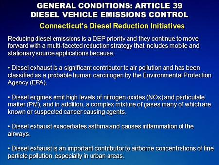 GENERAL CONDITIONS: ARTICLE 39 DIESEL VEHICLE EMISSIONS CONTROL GENERAL CONDITIONS: ARTICLE 39 DIESEL VEHICLE EMISSIONS CONTROL Connecticut's Diesel Reduction.