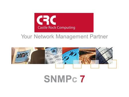 SNMPc 7 Your Network Management Partner. Castle Rock Computing Silicon Valley based Network Management Specialist Founded in 1987 Over 120,000 SNMPc Shipped.