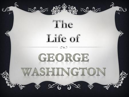 On February 22, 1732, George Washington was born in Westmoreland, Virginia.