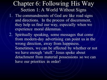 Chapter 6: Following His Way Section 1: A World Without Signs 1. The commandments of God are like road signs and directions. In the process of discernment,