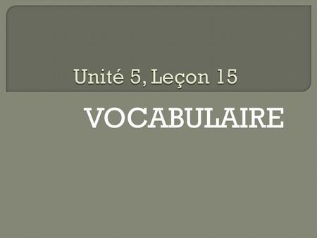 VOCABULAIRE.  1. Où vas-tu?  Where are you going?  2. Je vais à….  I am going to….  3. Je vais chez (+ person or pronoun)  I am going to …house.