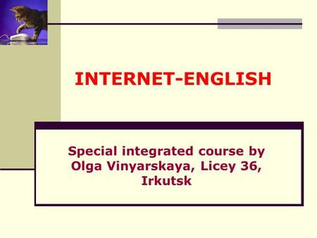 Special integrated course by Olga Vinyarskaya, Licey 36, Irkutsk