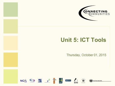 Unit 5: ICT Tools Thursday, October 01, 2015. Unit Overview Made up of the following sections: –Equipment –Selecting Resources –Value for Money –Free.