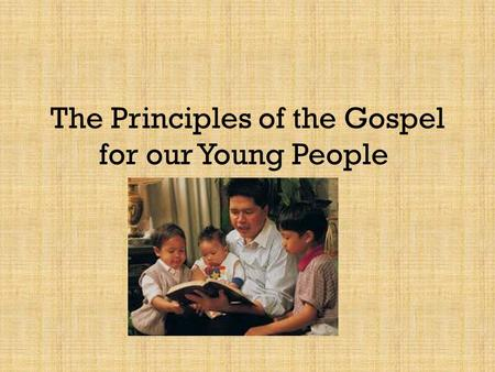 The Principles of the Gospel for our Young People.