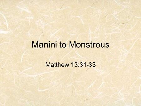 "Manini to Monstrous Matthew 13:31-33. Manini AKA Convict Tang In Hawaiian means ""small, tiny"""
