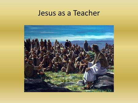 Jesus as a Teacher.