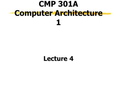 CMP 301A Computer Architecture 1 Lecture 4. Outline zVirtual memory y Terminology y Page Table y Translation Lookaside Buffer (TLB)