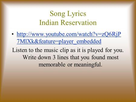 Song Lyrics Indian Reservation  7MlXk&feature=player_embeddedhttp://www.youtube.com/watch?v=zQ6RjP 7MlXk&feature=player_embedded.