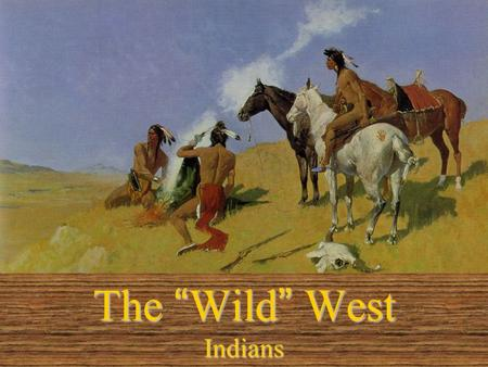 "The ""Wild"" West Indians Methods of Displacement 1. Reservations."