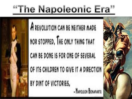 I.) Napoleon's Early Life Grew up in middle class family Great organization skills Military/ Political Smarts General by age 26 Married Josephine de Beauharnais.