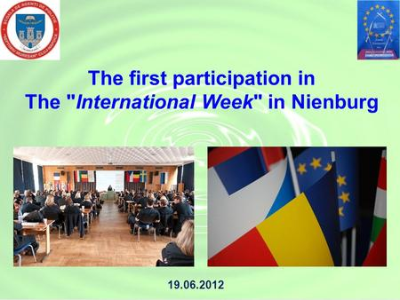 The first participation in The International Week in Nienburg 19.06.2012.
