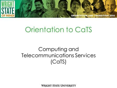 Orientation to CaTS Computing and Telecommunications Services (CaTS)