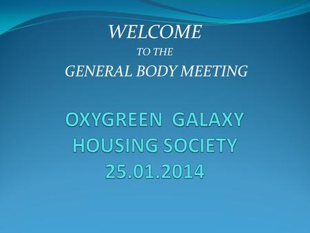 OXYGREEN GALAXY HOUSING SOCIETY
