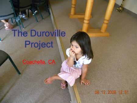 What is Duroville?  Location: mobile home community on an Indian Reservation in Coachella, CA  Population: Purepecha indigenous Mexican immigrants 