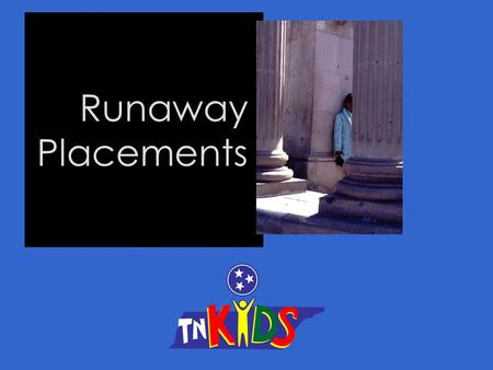 Runaway. Placements.. The following graphics are designed to help you to navigate through this Computer Based Training. The navigational guides require.