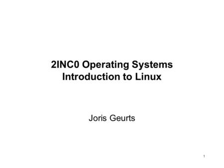 2INC0 Operating Systems Introduction to Linux