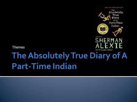 the absolute diary of a part time indian essay Fagstoff: what is it like to be an american indian today the absolutely true diary of a part-time indian is a novel written by sherman alexie who is well known for his novels and short stories about life on the reservation and the challenges that the usa's native population face today in his work he draws.