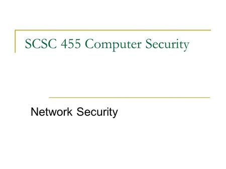 SCSC 455 Computer Security Network Security. Control access to system Access control mechanisms in specific network programs  e.g. 1, wu-FTP server support.