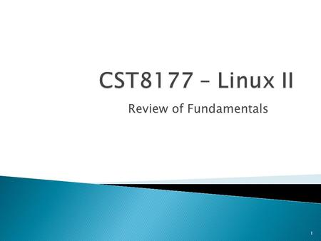 Review of Fundamentals 1.  The CST8207 course notes  GPL  the <strong>shell</strong>  SSH (secure <strong>shell</strong>)  the Course Linux Server  RTFM  vi  general <strong>shell</strong> review.
