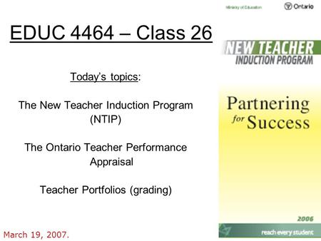EDUC 4464 – Class 26 Today's topics: The New Teacher Induction Program