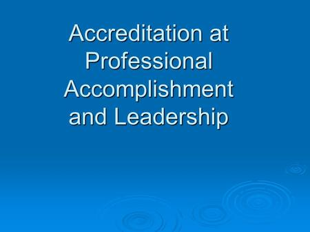 Accreditation at Professional Accomplishment and Leadership.