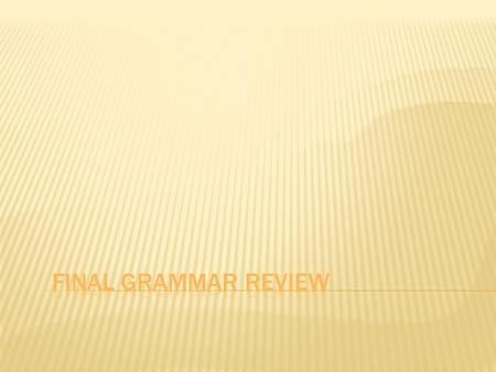 Final Grammar Review.