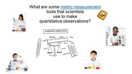 What tools do scientists use to measure length or distance?