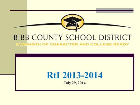 RtI 2013-2014 July 29, 2014. RtI Is… A General Education Data-Driven Process or System that Provides Instructional Intervention in Reading, Mathematics,