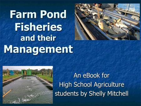 Farm Pond Fisheries and their Management